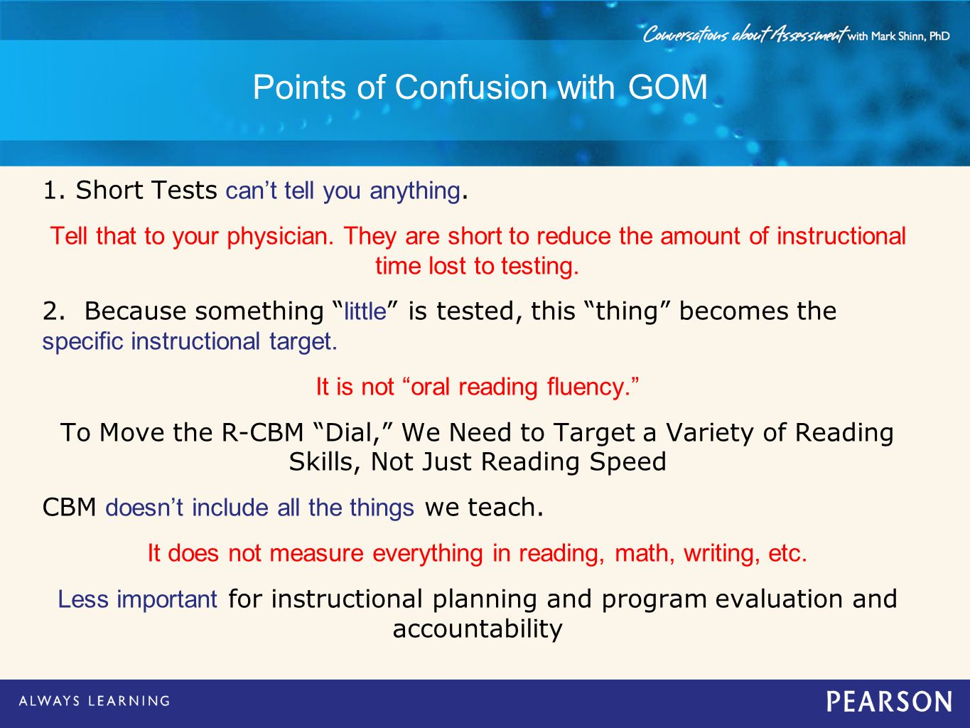 Points of Confusion with GOM 1. Short Tests cant tell you anything. Tell that to your physician. They are short to reduce the amount of instructional