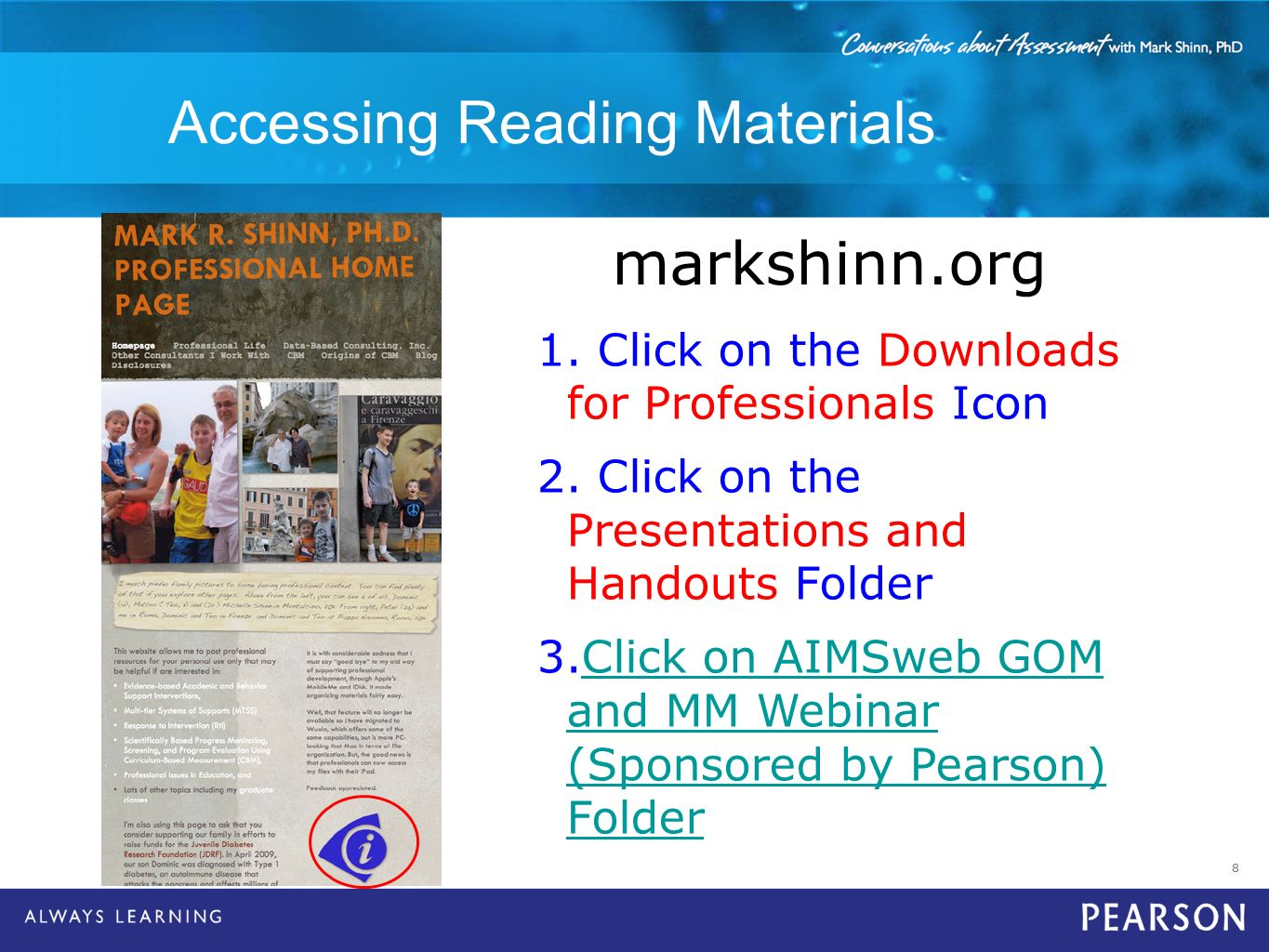 8 Accessing Reading Materials markshinn.org 1. Click on the Downloads for Professionals Icon 2. Click on the Presentations and Handouts Folder 3.Click