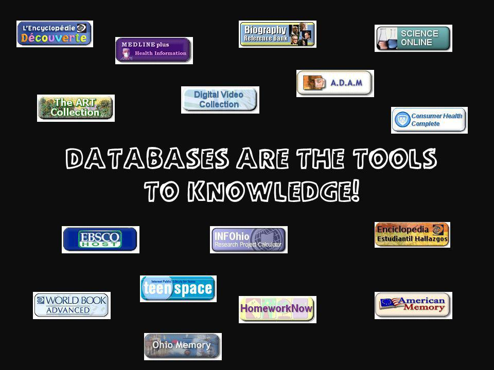 DATABASES ARE THE TOOLS TO KNOWLEDGE!