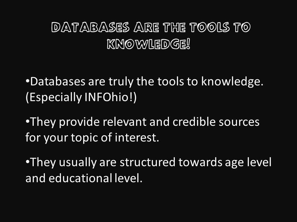 databases are the tools to knowledge. Databases are truly the tools to knowledge.