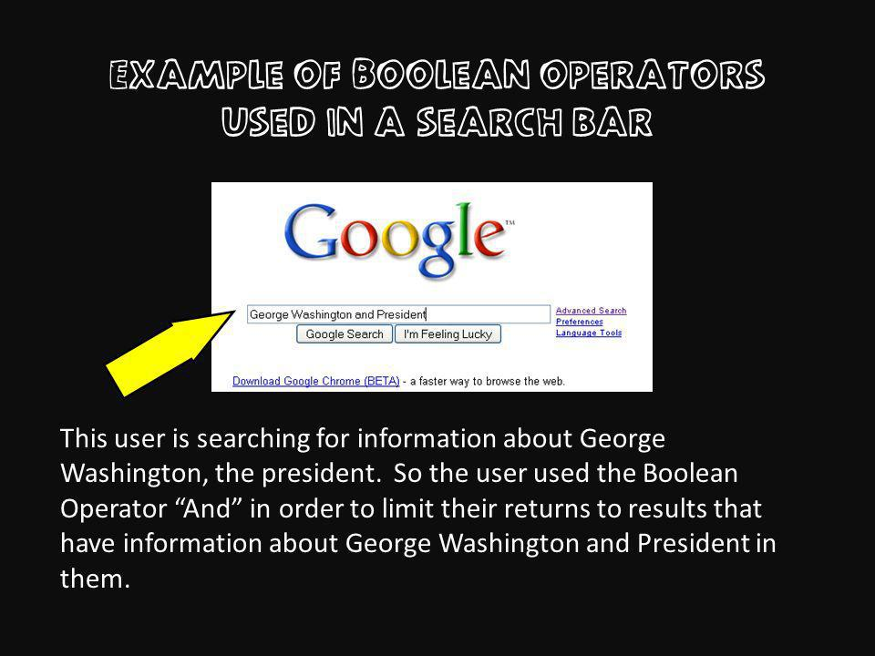 Example of Boolean Operators used in a search bar This user is searching for information about George Washington, the president.