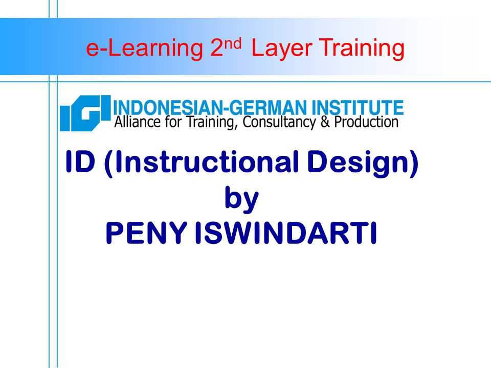 e-Learning 2 nd Layer Training ID (Instructional Design) by PENY ISWINDARTI