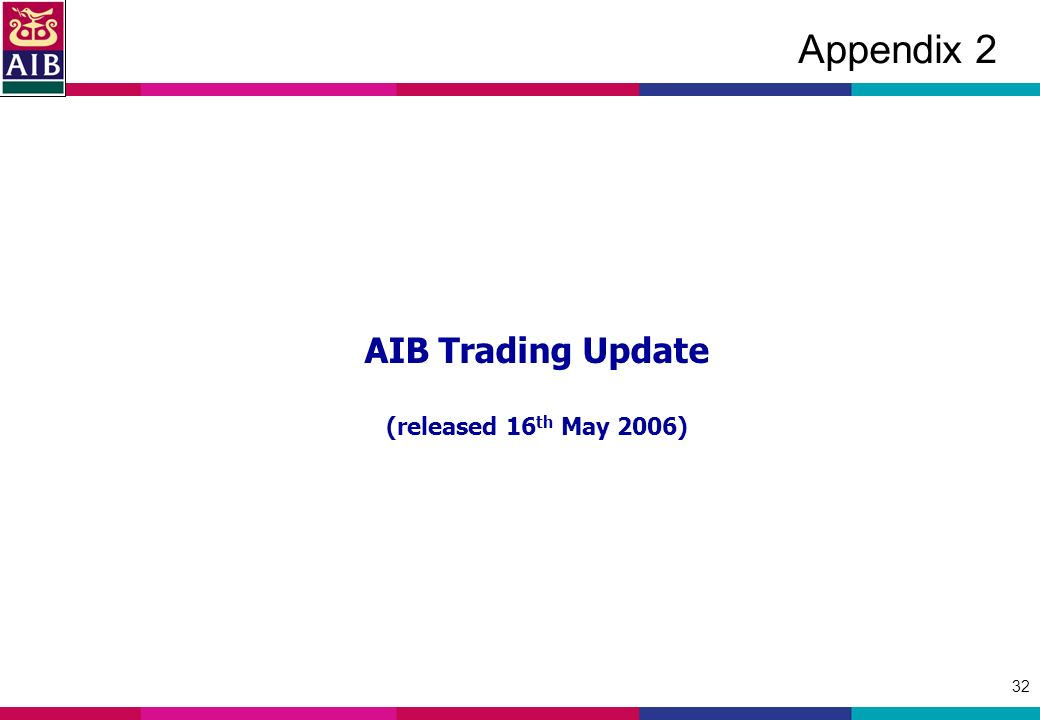 32 Appendix 2 AIB Trading Update (released 16 th May 2006)