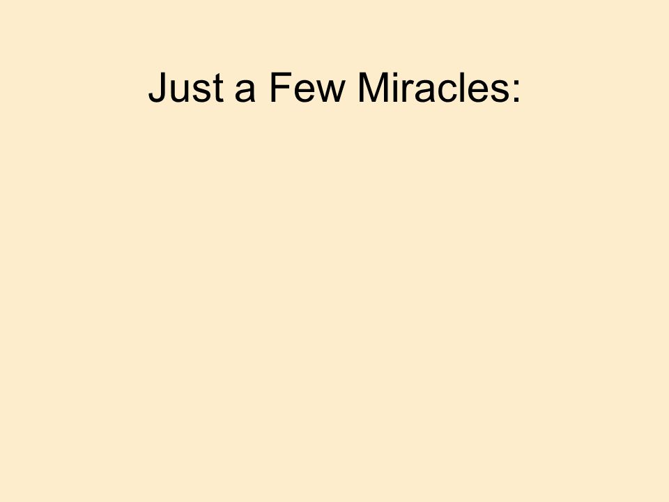 Just a Few Miracles: