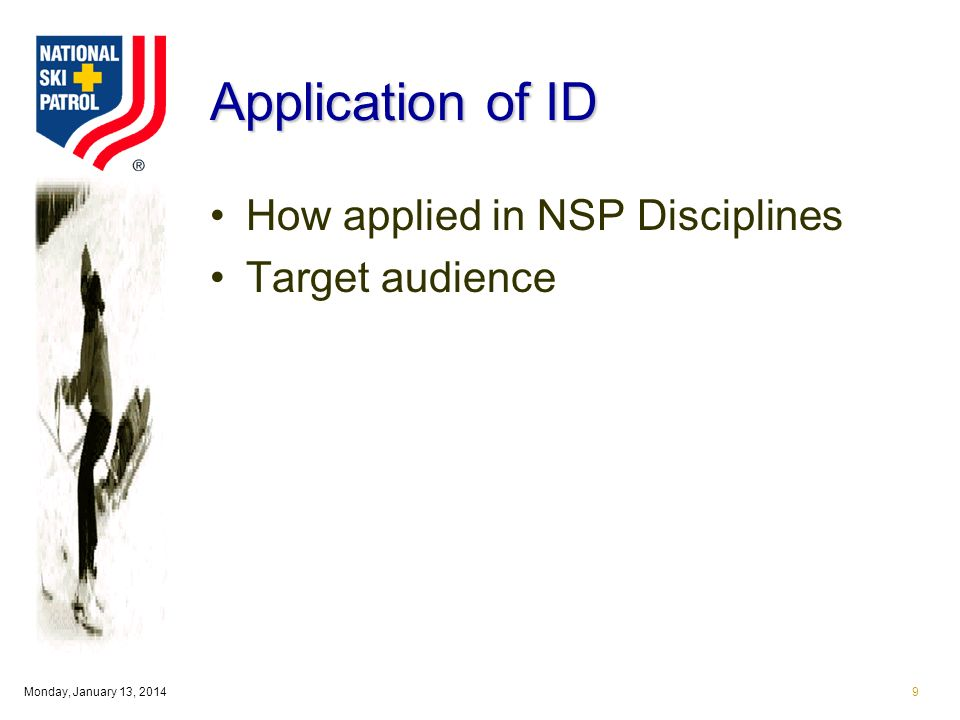 Monday, January 13, 20149 Application of ID How applied in NSP Disciplines Target audience
