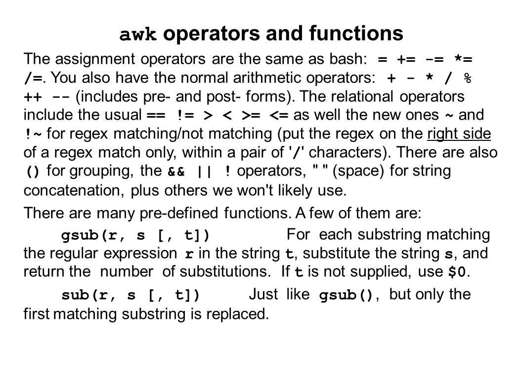 awk operators and functions The assignment operators are the same as bash: = += -= *= /=.