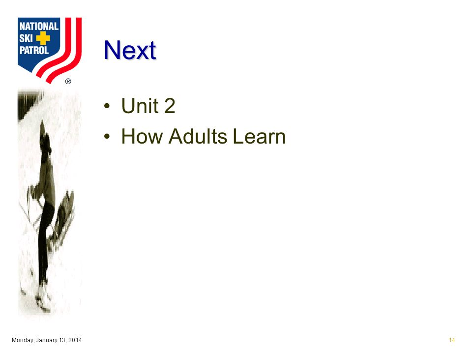 Monday, January 13, 201414 Next Unit 2 How Adults Learn