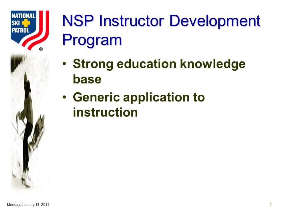 Monday, January 13, 20147 NSP Instructor Development Program Strong education knowledge base Generic application to instruction
