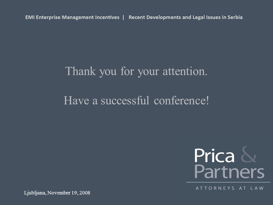 Ljubljana, November 19, 2008 Thank you for your attention. Have a successful conference!