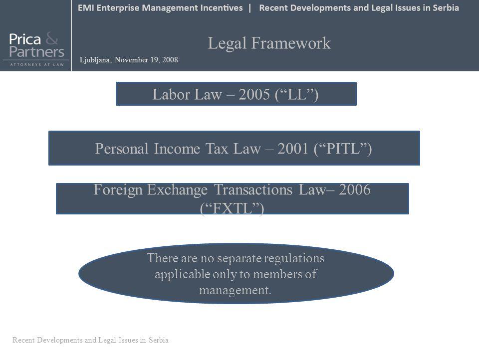 Legal Framework Ljubljana, November 19, 2008 Labor Law – 2005 (LL) Personal Income Tax Law – 2001 (PITL) Foreign Exchange Transactions Law– 2006 (FXTL