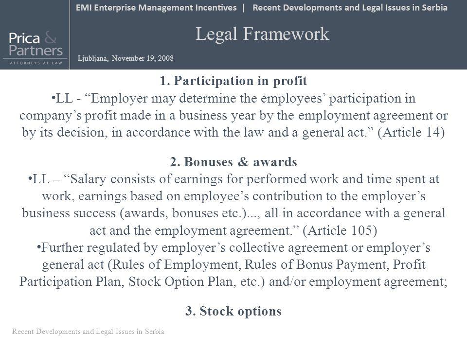 Legal Framework Ljubljana, November 19, 2008 1. Participation in profit LL - Employer may determine the employees participation in companys profit mad