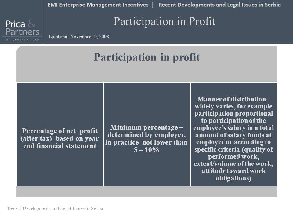 Participation in Profit Ljubljana, November 19, 2008 Participation in profit Percentage of net profit (after tax) based on year end financial statemen