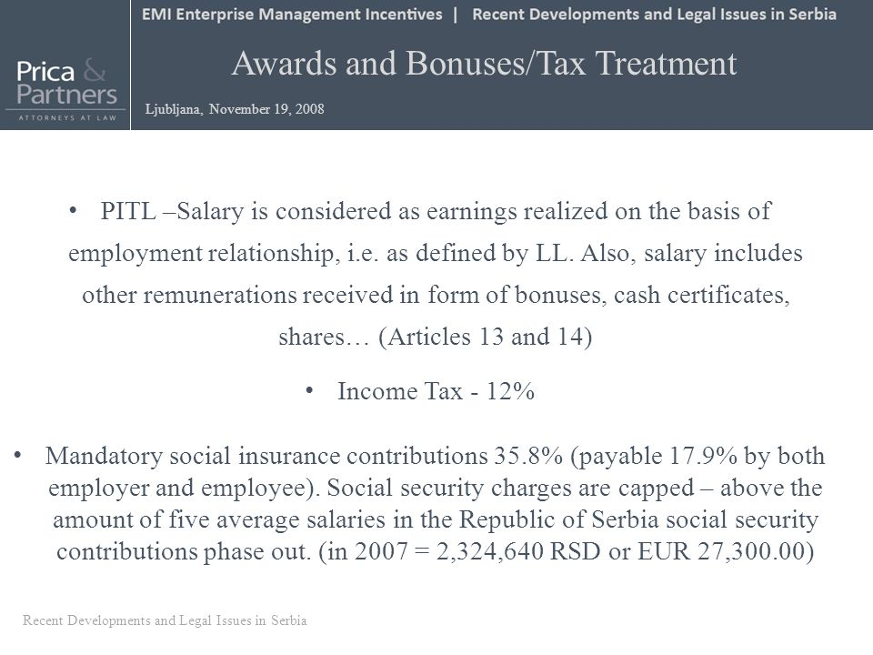 PITL –Salary is considered as earnings realized on the basis of employment relationship, i.e. as defined by LL. Also, salary includes other remunerati