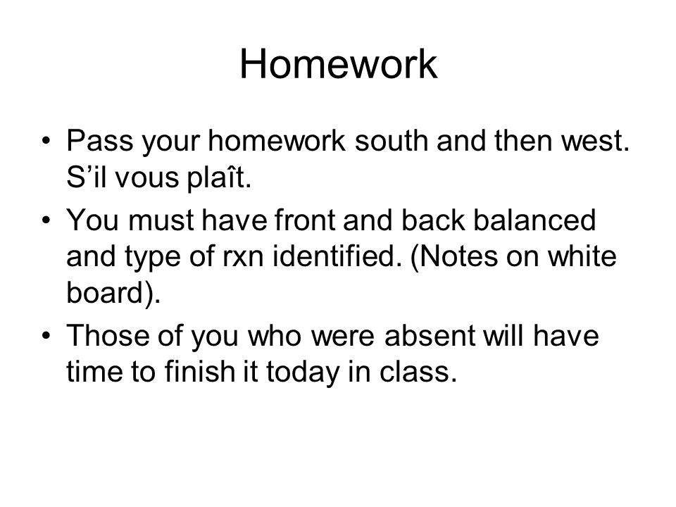 Pass your homework south and then west. Sil vous plaît.