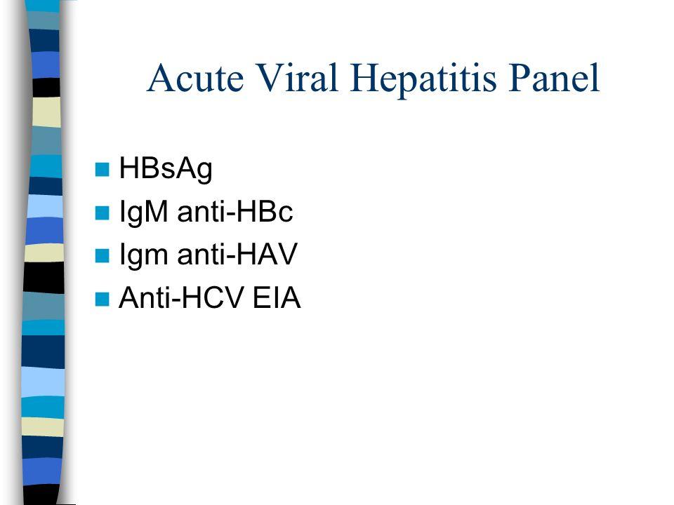 Acute Viral Hepatitis Panel HBsAg IgM anti-HBc Igm anti-HAV Anti-HCV EIA