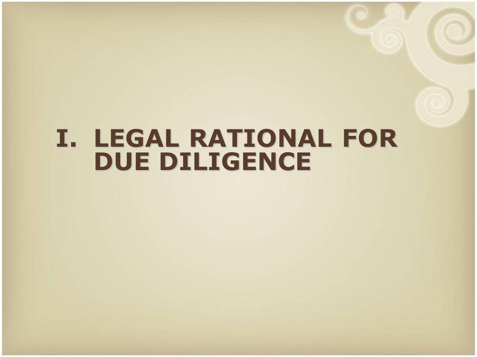 3 I.LEGAL RATIONAL FOR DUE DILIGENCE