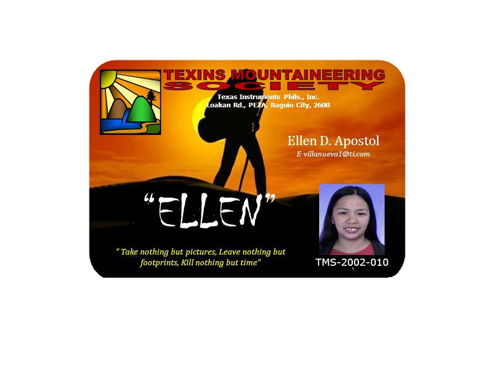Take nothing but pictures, Leave nothing but footprints, Kill nothing but time TMS-2002-010 Ellen D. Apostol E-villanueva1@ti.com ELLEN Texas Instrume