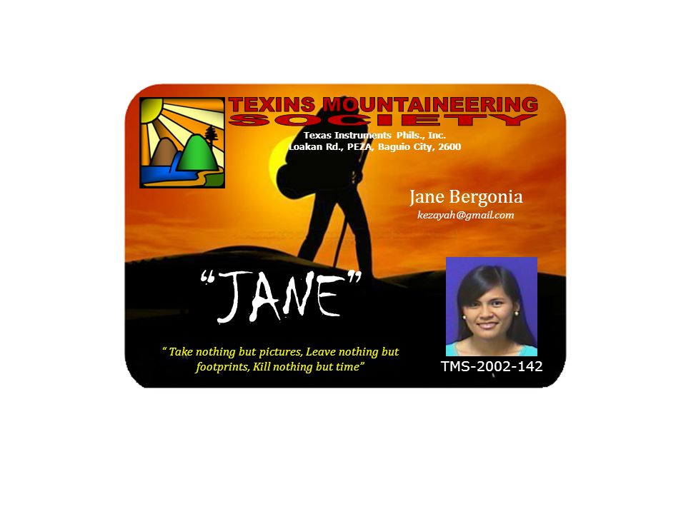 Take nothing but pictures, Leave nothing but footprints, Kill nothing but time TMS-2002-142 Jane Bergonia kezayah@gmail.com JANE Texas Instruments Phi