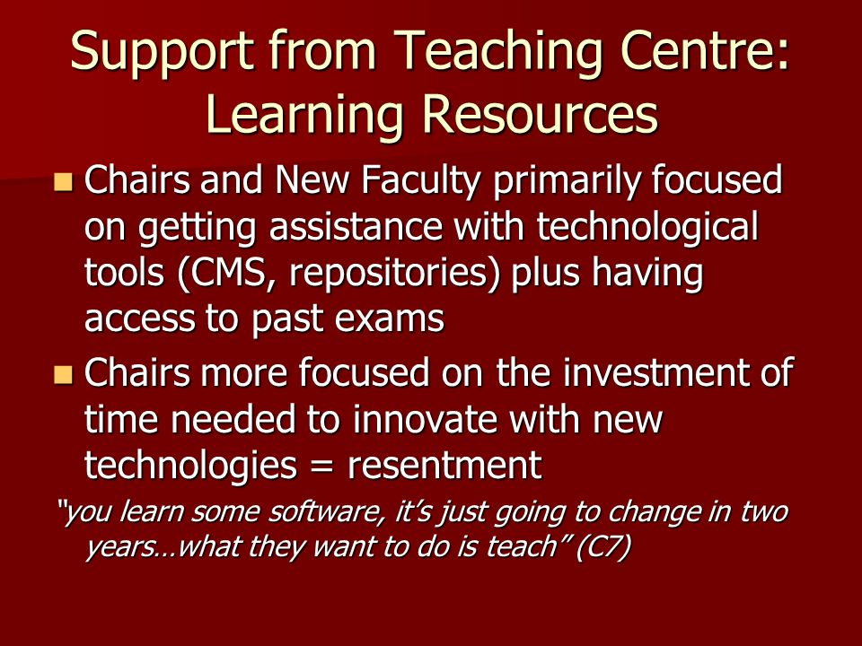 Support from Teaching Centre: Learning Resources Chairs and New Faculty primarily focused on getting assistance with technological tools (CMS, reposit