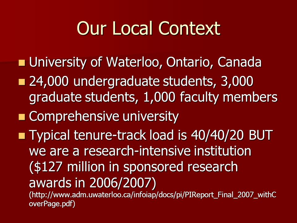 Our Local Context University of Waterloo, Ontario, Canada University of Waterloo, Ontario, Canada 24,000 undergraduate students, 3,000 graduate studen