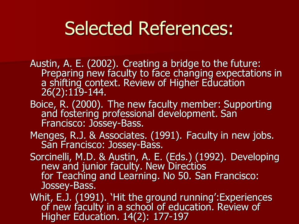 Selected References: Austin, A. E. (2002).