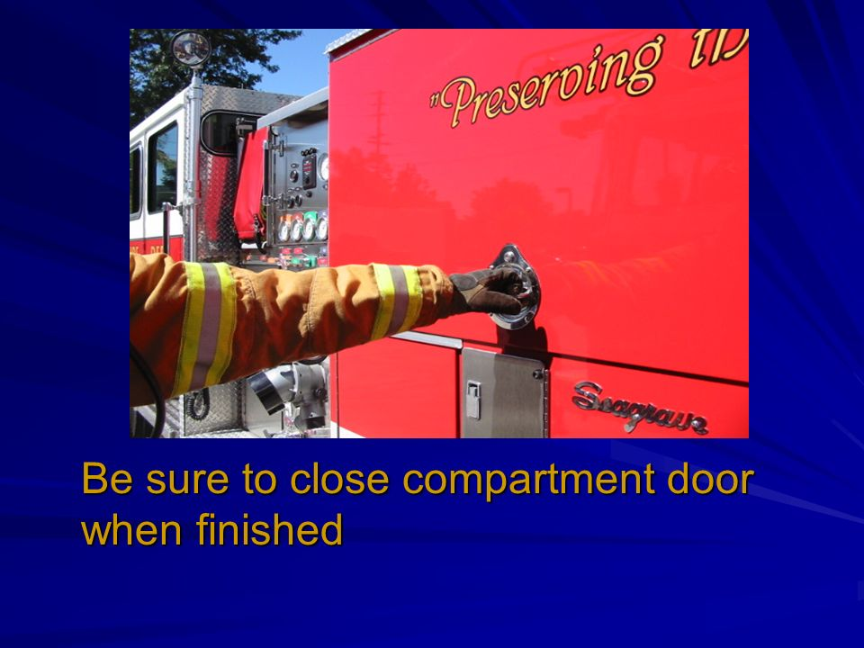 Be sure to close compartment door when finished