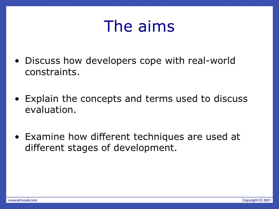 The aims Discuss how developers cope with real-world constraints.
