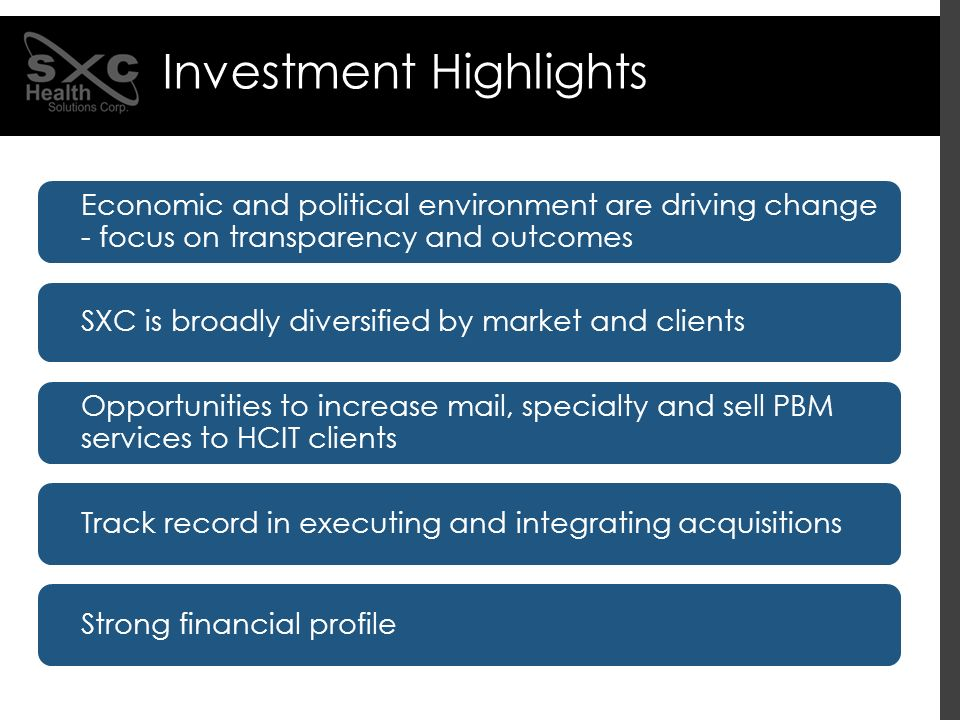 Investment Highlights Strong financial profile SXC is broadly diversified by market and clients Economic and political environment are driving change