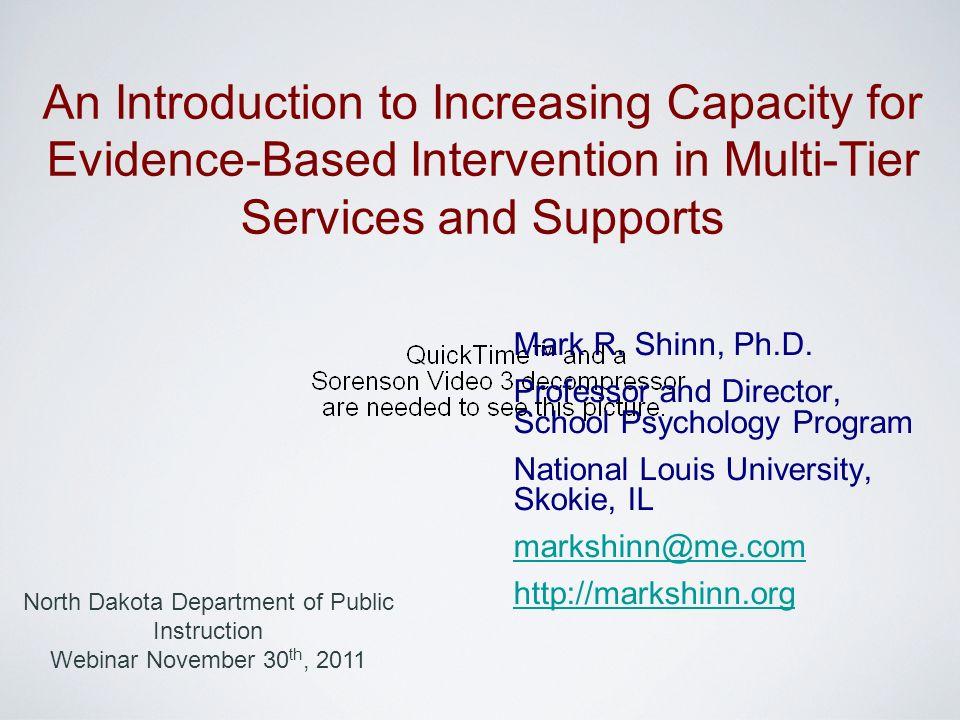 Mark R. Shinn, Ph.D. Professor and Director, School Psychology Program National Louis University, Skokie, IL markshinn@me.com http://markshinn.org An