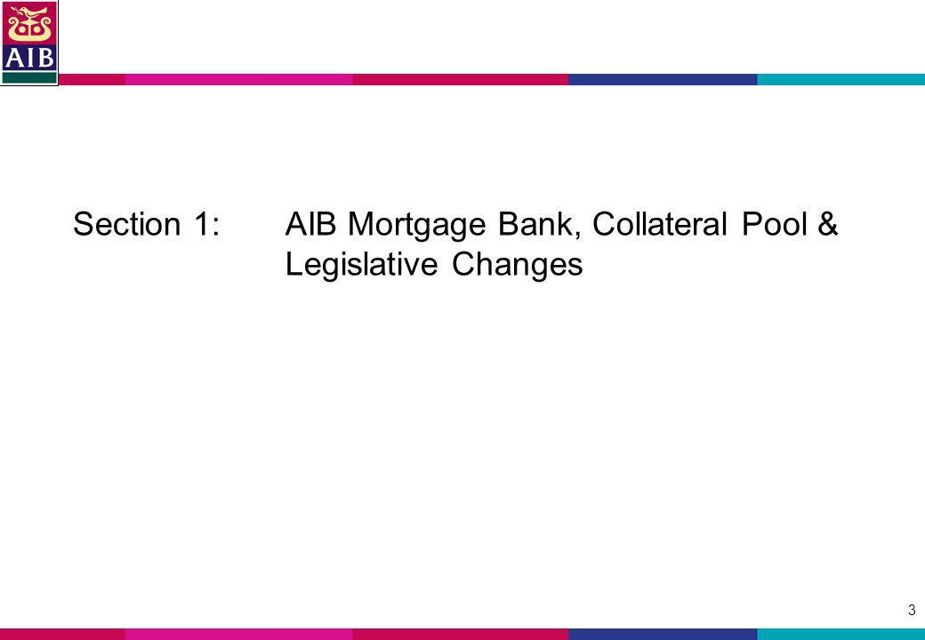 3 Section 1: AIB Mortgage Bank, Collateral Pool & Legislative Changes