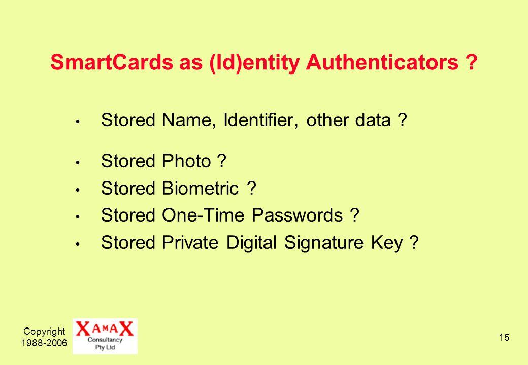 Copyright 1988-2006 15 SmartCards as (Id)entity Authenticators .