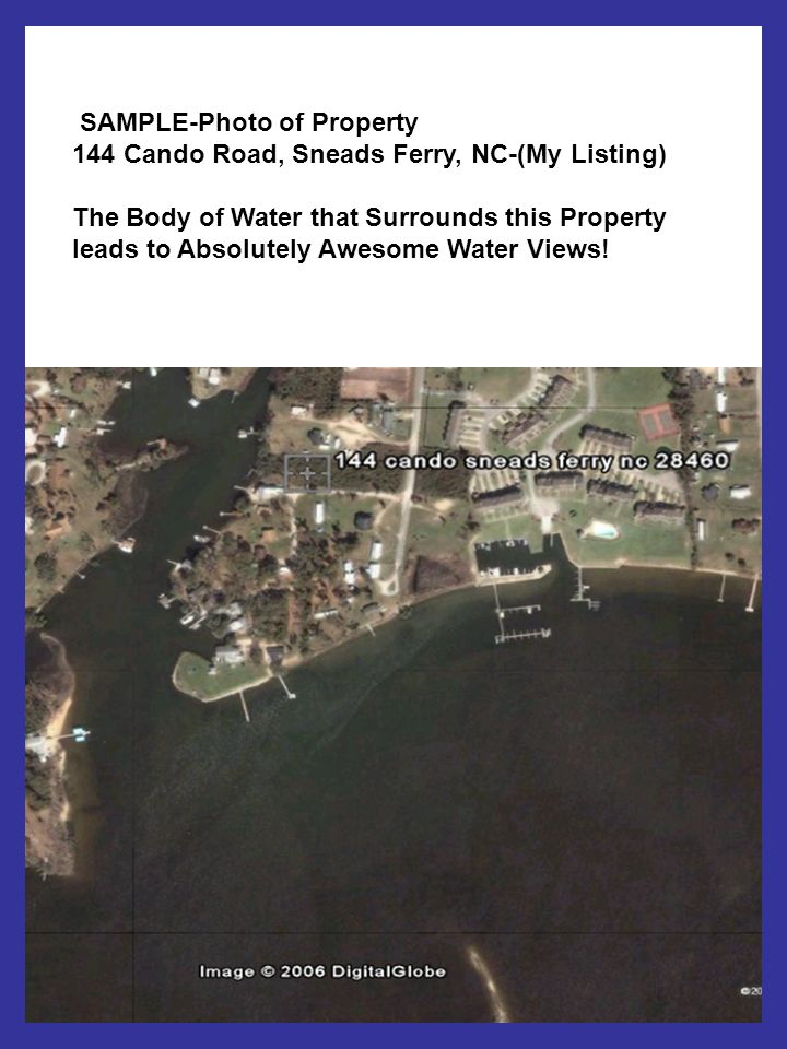 SAMPLE-Photo of Property 144 Cando Road, Sneads Ferry, NC-(My Listing) The Body of Water that Surrounds this Property leads to Absolutely Awesome Wate