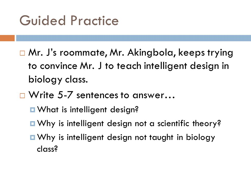 Guided Practice Mr. Js roommate, Mr. Akingbola, keeps trying to convince Mr.