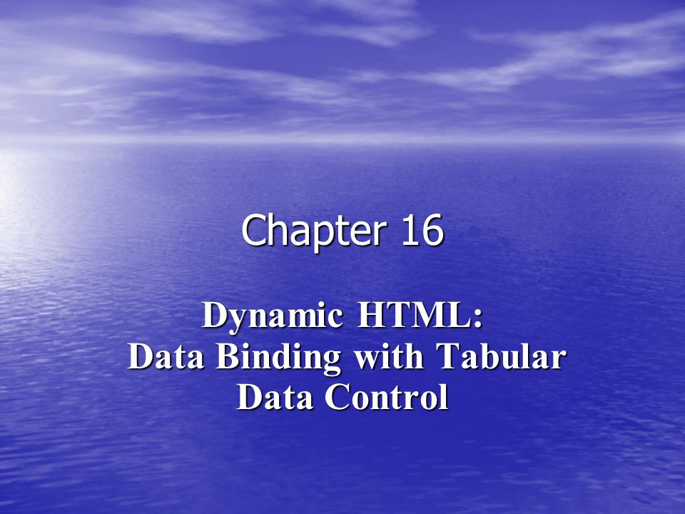 Outline Introduction Tabular Data Control (TDC) Tabular Data Control (TDC) Simple Data Binding Binding to an img Binding to a table Sorting table Data Data Binding Elements