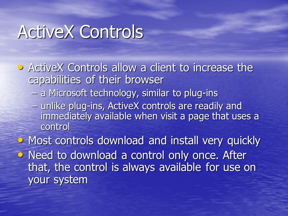 ActiveX Controls To embed an ActiveX control in a Web page, use the element To embed an ActiveX control in a Web page, use the element This element tells your browser to insert an object of a specified type into a page This element tells your browser to insert an object of a specified type into a page You can add many types of objects to your pages with the element You can add many types of objects to your pages with the element e.g.