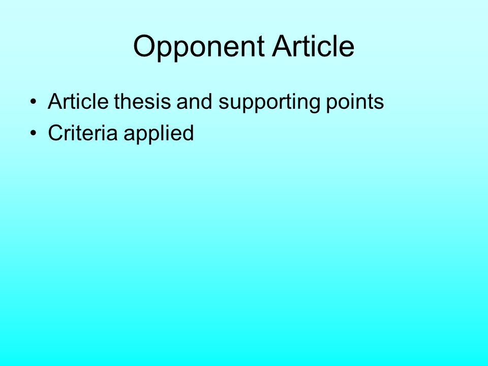 Opponent Article Article thesis and supporting points Criteria applied