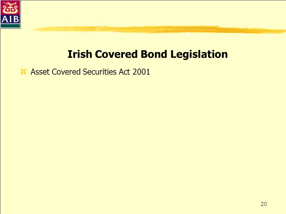 20 Irish Covered Bond Legislation zAsset Covered Securities Act 2001