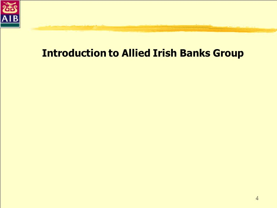 4 Introduction to Allied Irish Banks Group