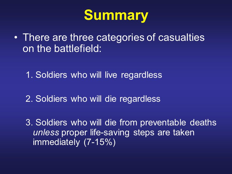 Summary There are three categories of casualties on the battlefield: 1. Soldiers who will live regardless 2. Soldiers who will die regardless 3. Soldi