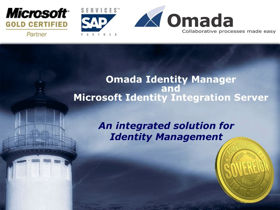 Omada Identity Manager and Microsoft Identity Integration Server An integrated solution for Identity Management