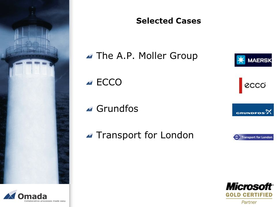 Selected Cases The A.P. Moller Group ECCO Grundfos Transport for London