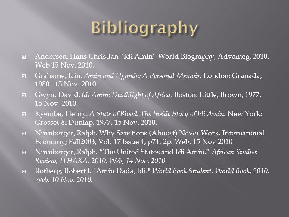 Andersen, Hans Christian Idi Amin World Biography, Advameg, 2010.