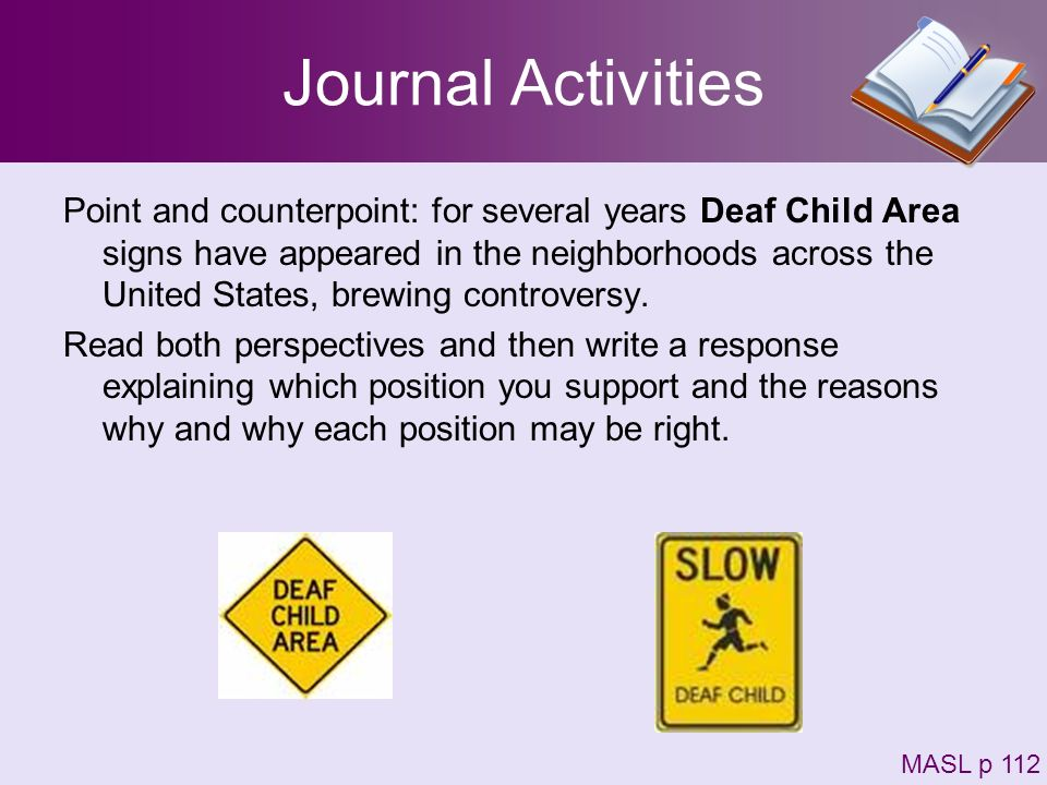 Journal Activities Point and counterpoint: for several years Deaf Child Area signs have appeared in the neighborhoods across the United States, brewin