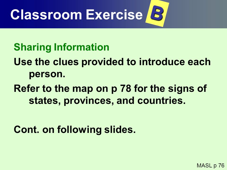 Sharing Information Use the clues provided to introduce each person. Refer to the map on p 78 for the signs of states, provinces, and countries. Cont.