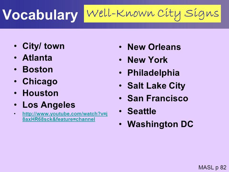 Vocabulary City/ town Atlanta Boston Chicago Houston Los Angeles http://www.youtube.com/watch?v=j 8axHR68sck&feature=channelhttp://www.youtube.com/wat