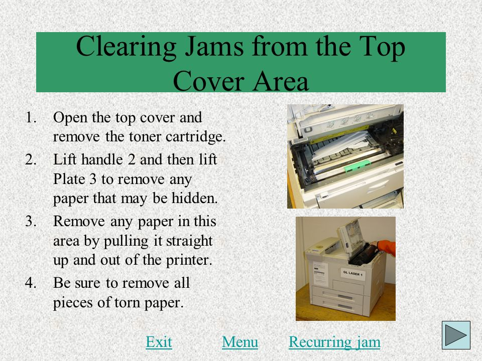 Clearing Jams from the Top Cover Area 1.Open the top cover and remove the toner cartridge. 2.Lift handle 2 and then lift Plate 3 to remove any paper t