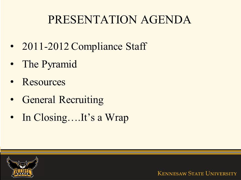 PRESENTATION AGENDA Compliance Staff The Pyramid Resources General Recruiting In Closing….Its a Wrap