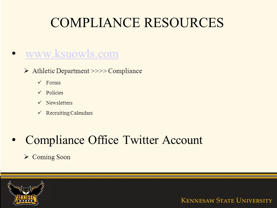 COMPLIANCE RESOURCES   Athletic Department >>>> Compliance Forms Policies Newsletters Recruiting Calendars Compliance Office Twitter Account Coming Soon