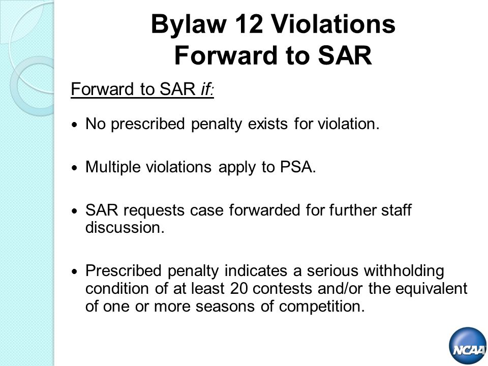 Forward to SAR if : No prescribed penalty exists for violation.