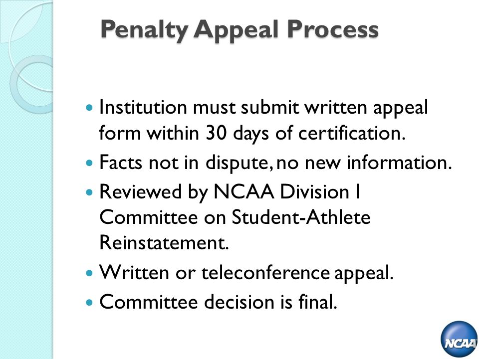 Penalty Appeal Process Institution must submit written appeal form within 30 days of certification.